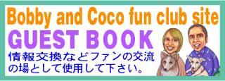 Bobby and Coco fun club GUEST BOOK